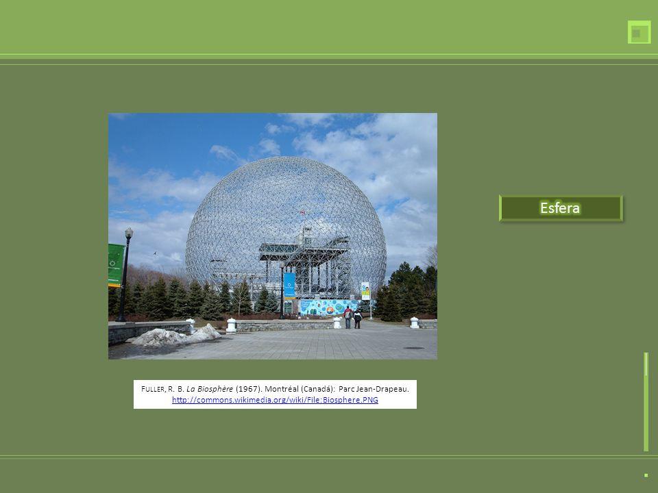 EsferaFuller, R.B. La Biosphère (1967). Montréal (Canadá): Parc Jean-Drapeau.