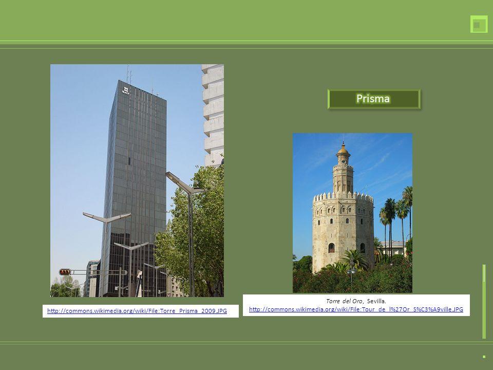Prisma Torre del Oro, Sevilla. http://commons.wikimedia.org/wiki/File:Tour_de_l%27Or_S%C3%A9ville.JPG.