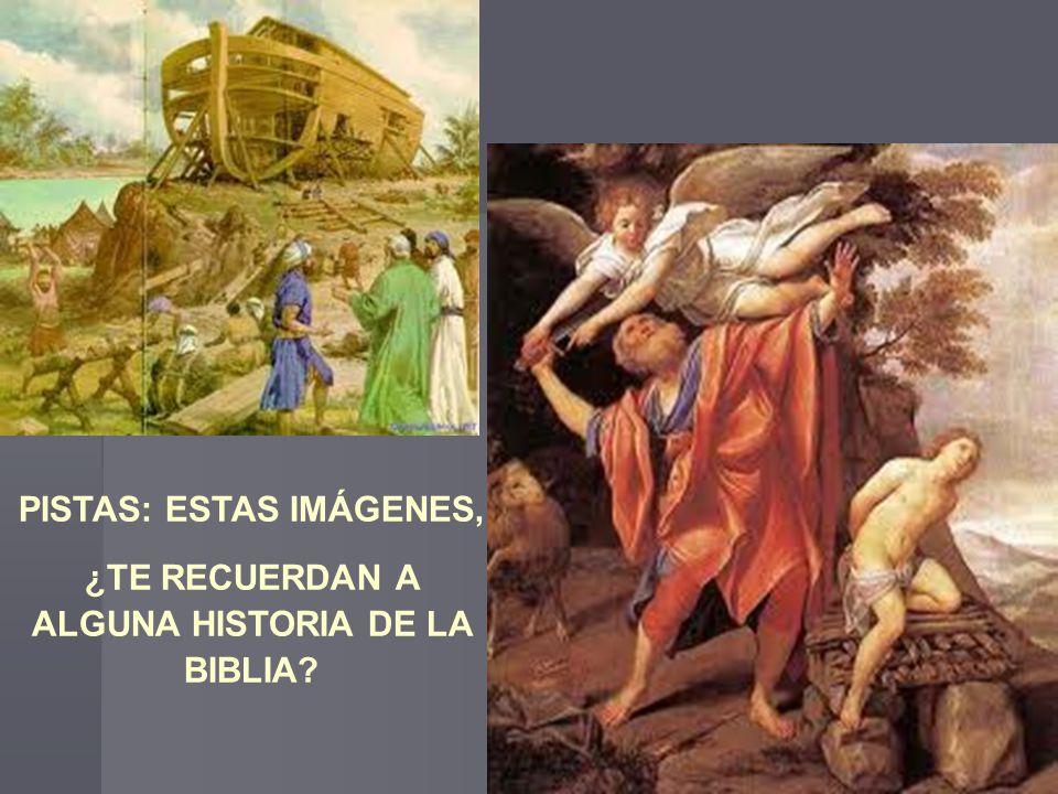PISTAS: ESTAS IMÁGENES, ¿TE RECUERDAN A ALGUNA HISTORIA DE LA BIBLIA