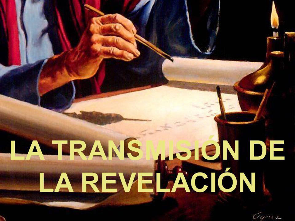 LA TRANSMISIÓN DE LA REVELACIÓN