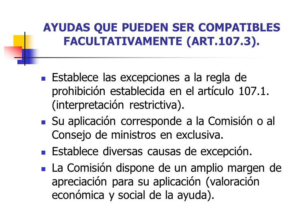 AYUDAS QUE PUEDEN SER COMPATIBLES FACULTATIVAMENTE (ART.107.3).