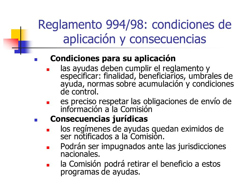 Reglamento 994/98: condiciones de aplicación y consecuencias