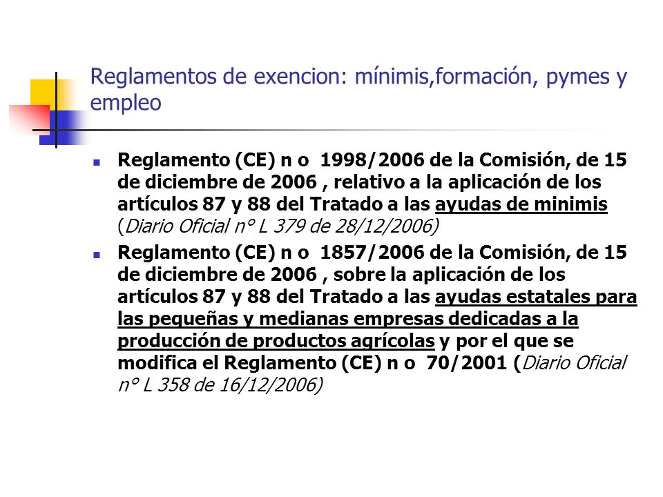 Reglamentos de exencion: mínimis,formación, pymes y empleo