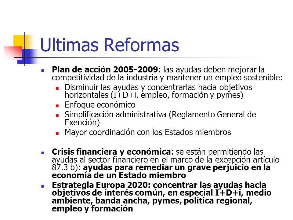 Ultimas Reformas Plan de acción 2005-2009: las ayudas deben mejorar la competitividad de la industria y mantener un empleo sostenible: