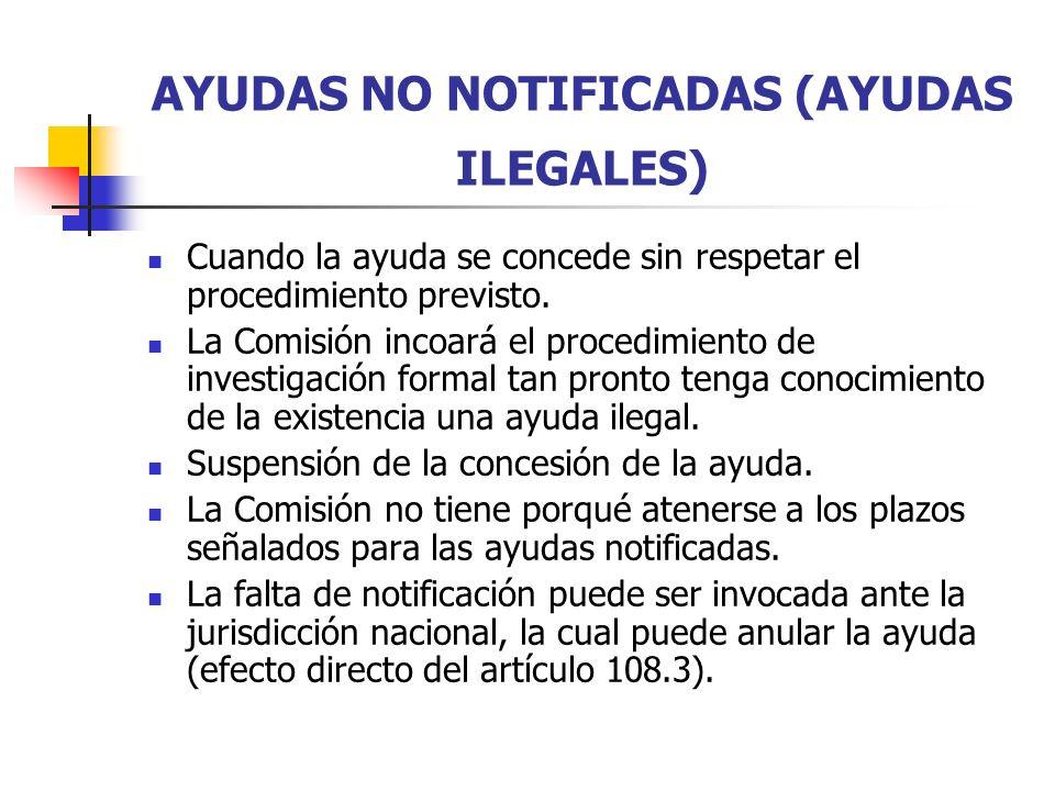 AYUDAS NO NOTIFICADAS (AYUDAS ILEGALES)