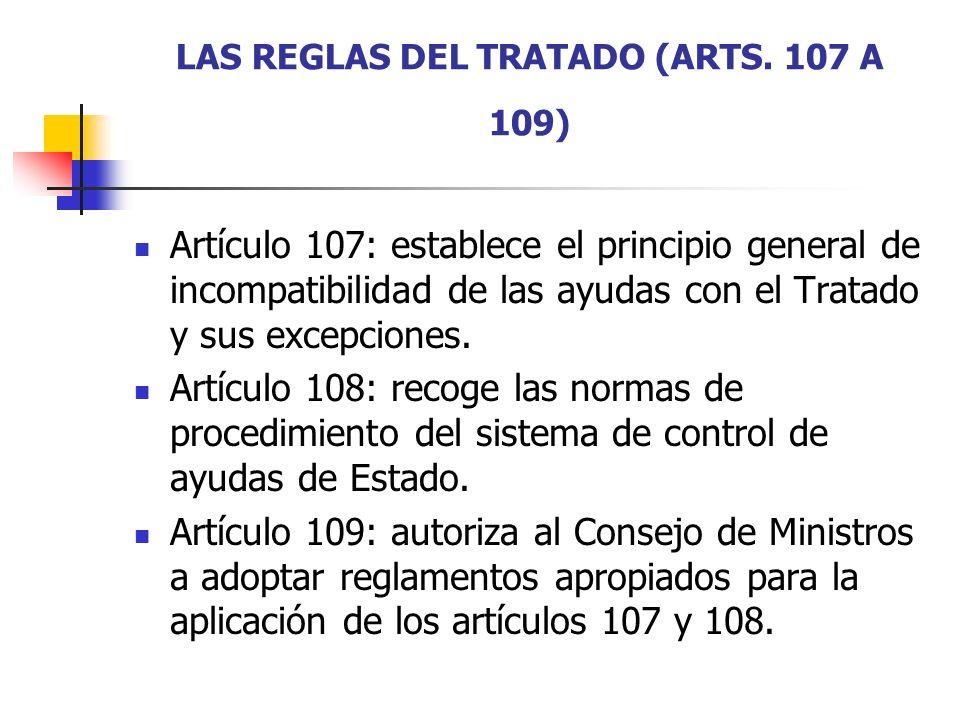 LAS REGLAS DEL TRATADO (ARTS. 107 A 109)