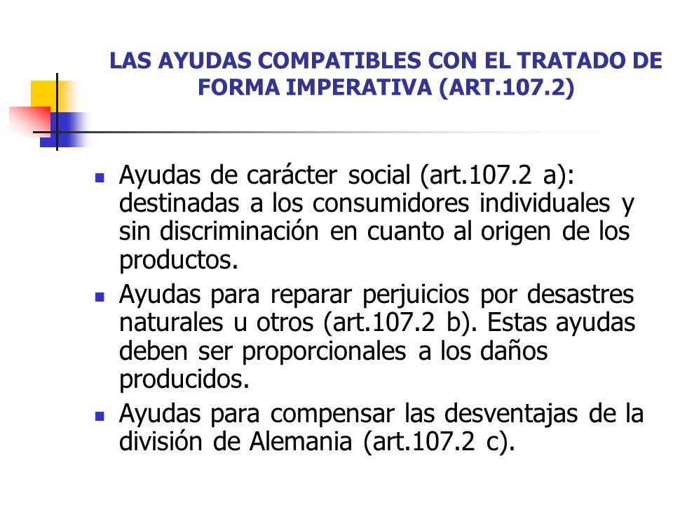 LAS AYUDAS COMPATIBLES CON EL TRATADO DE FORMA IMPERATIVA (ART.107.2)