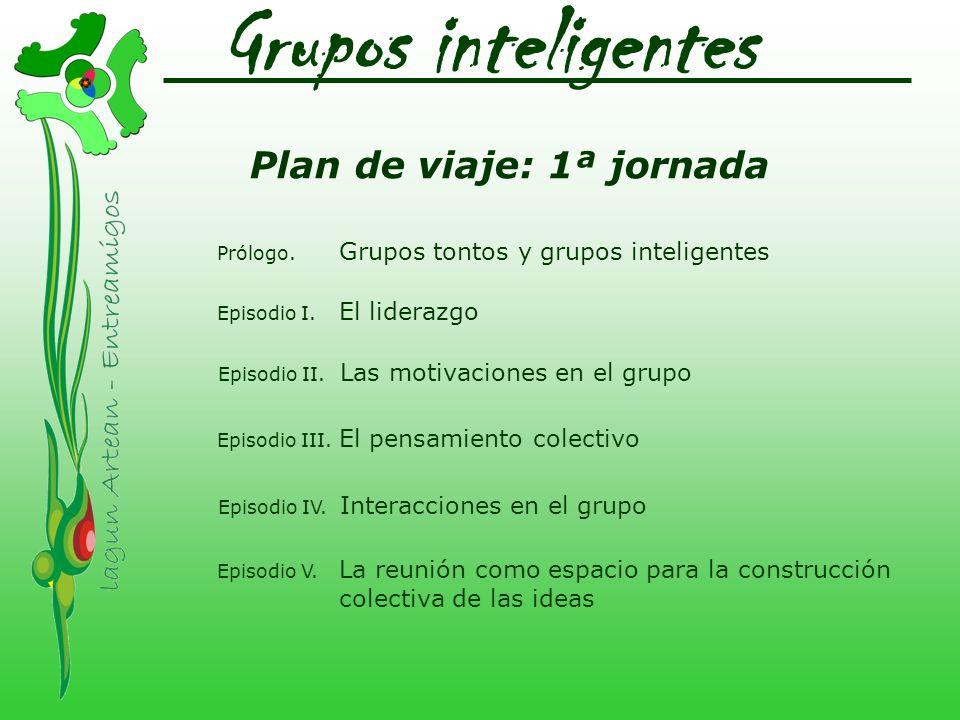 Grupos inteligentes Plan de viaje: 1ª jornada