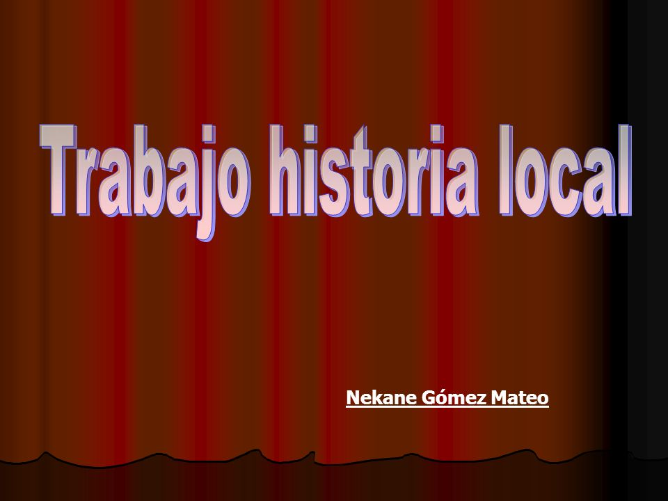Trabajo historia local
