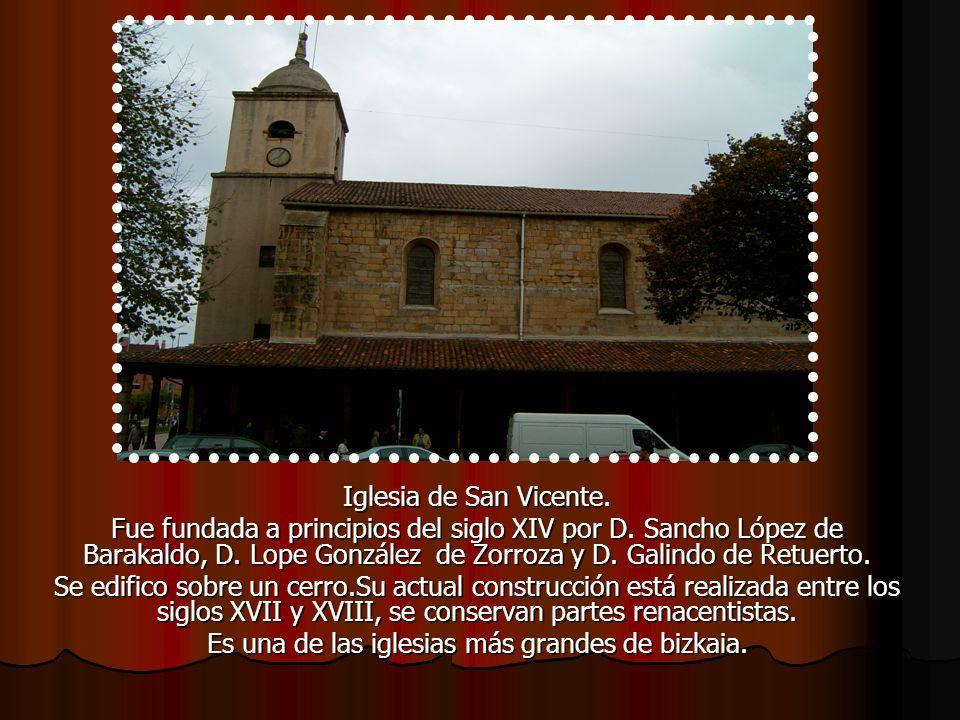 Es una de las iglesias más grandes de bizkaia.