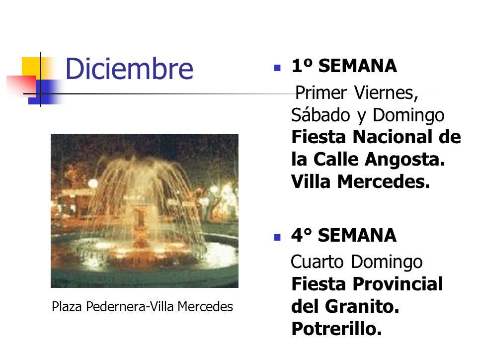 Diciembre 1º SEMANA. Primer Viernes, Sábado y Domingo Fiesta Nacional de la Calle Angosta. Villa Mercedes.