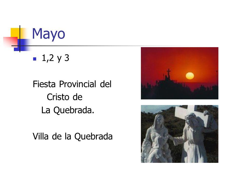 Mayo 1,2 y 3 Fiesta Provincial del Cristo de La Quebrada.