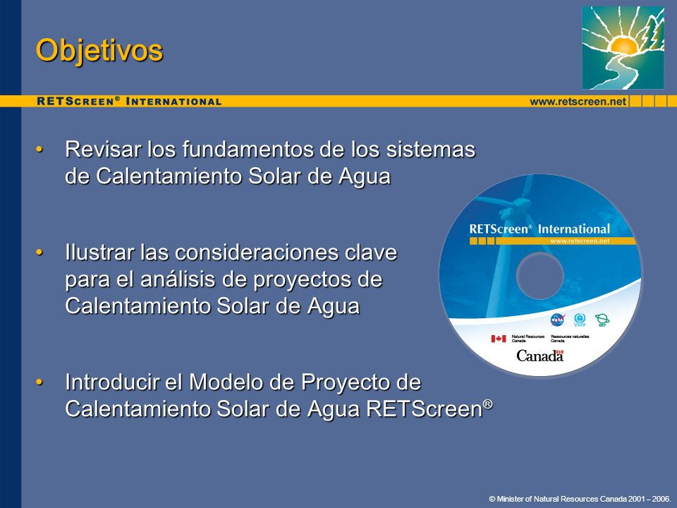 Objetivos Revisar los fundamentos de los sistemas de Calentamiento Solar de Agua.