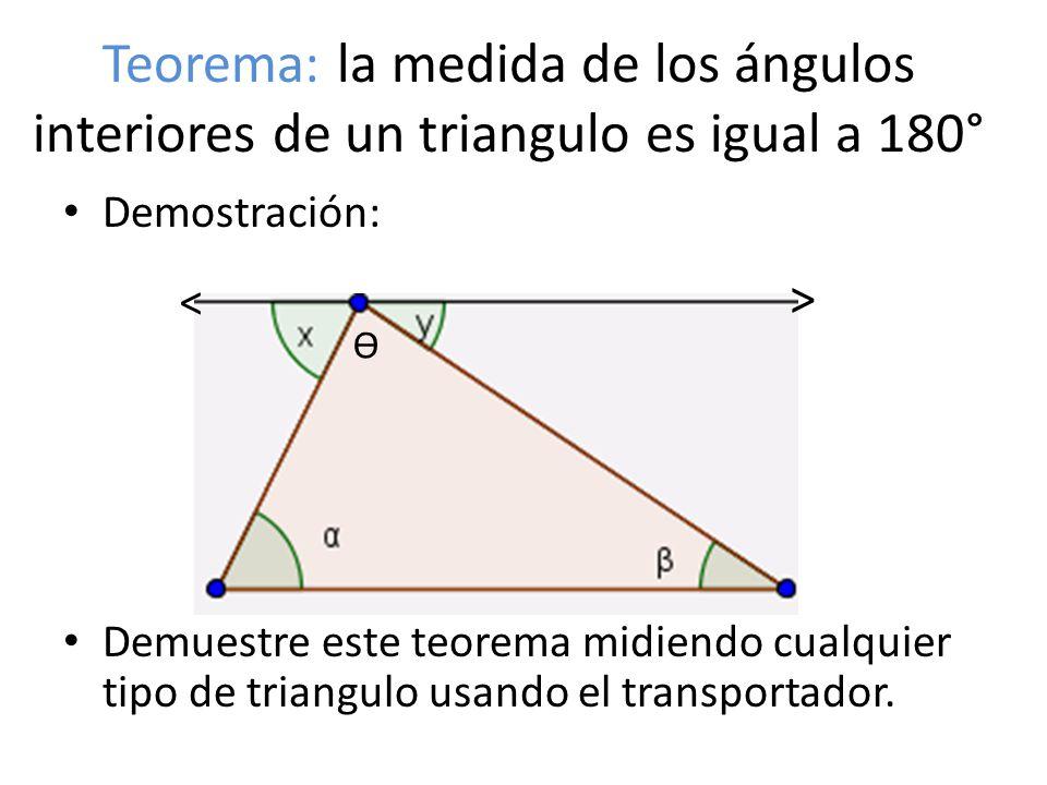 Teorema: la medida de los ángulos interiores de un triangulo es igual a 180°