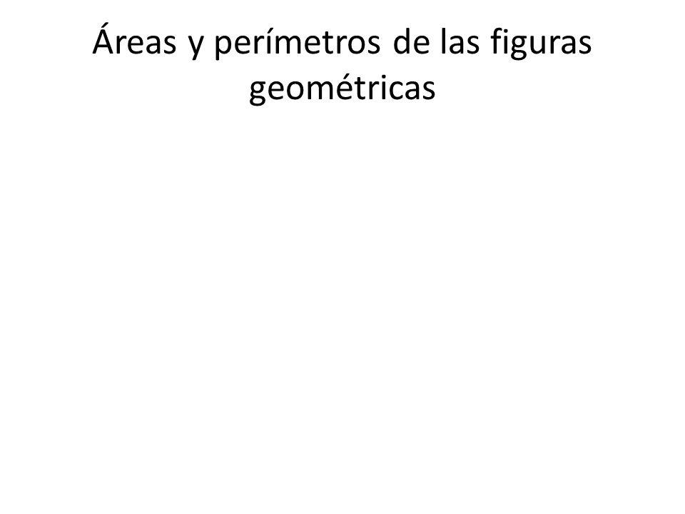 Áreas y perímetros de las figuras geométricas
