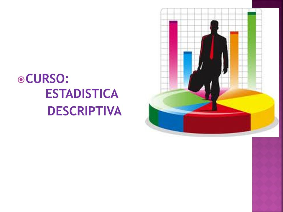 CURSO: ESTADISTICA DESCRIPTIVA