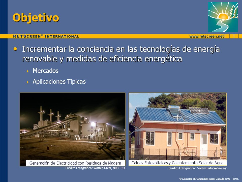 Objetivo Incrementar la conciencia en las tecnologías de energía renovable y medidas de eficiencia energética.