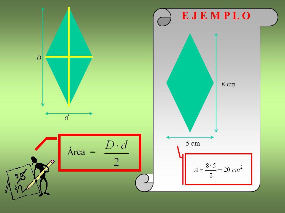 D E J E M P L O 8 cm 5 cm d Área =