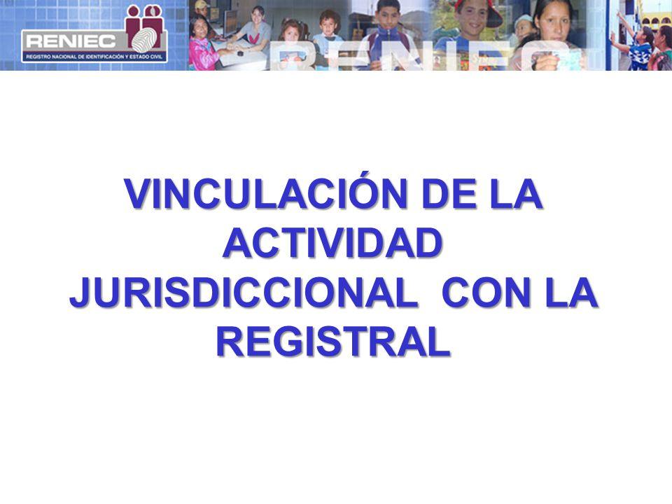 VINCULACIÓN DE LA ACTIVIDAD JURISDICCIONAL CON LA REGISTRAL