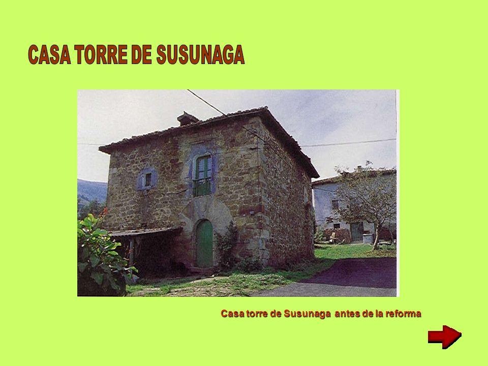CASA TORRE DE SUSUNAGA Casa torre de Susunaga antes de la reforma