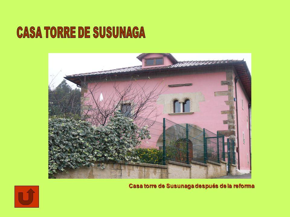 CASA TORRE DE SUSUNAGA Casa torre de Susunaga después de la reforma