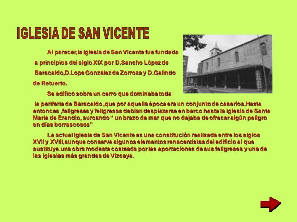 IGLESIA DE SAN VICENTE Al parecer,la iglesia de San Vicente fue fundada. a principios del siglo XIX por D.Sancho López de.