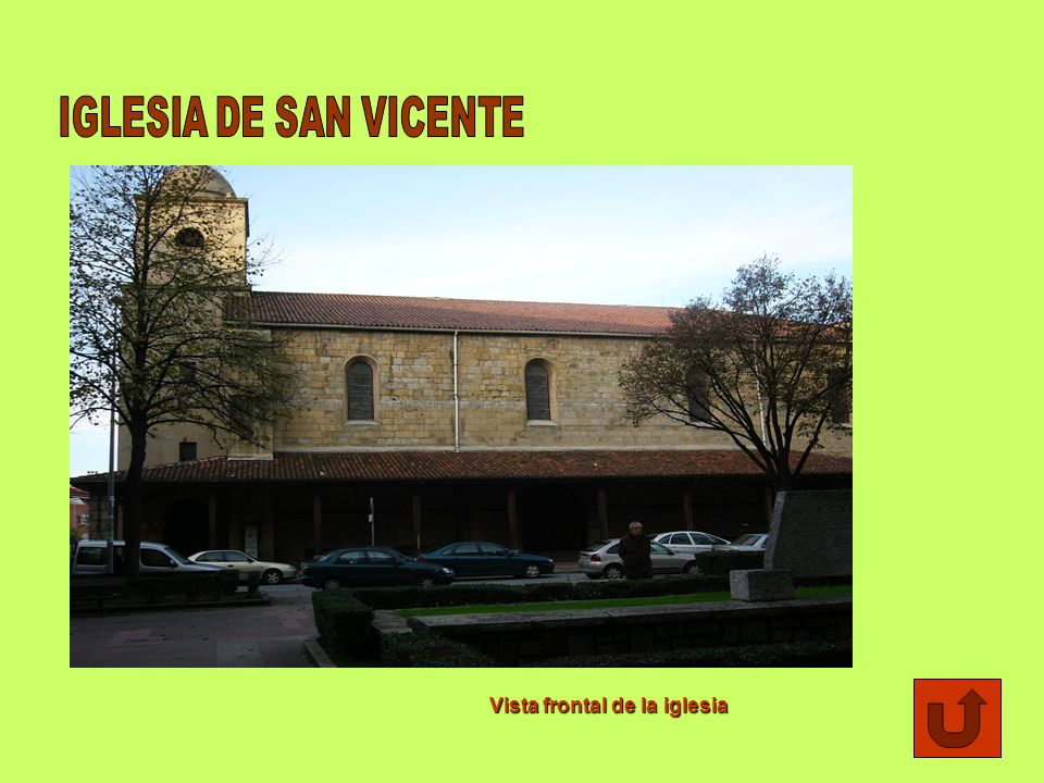 IGLESIA DE SAN VICENTE Vista frontal de la iglesia