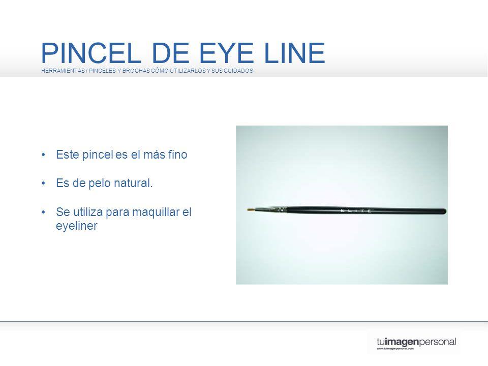 PINCEL DE EYE LINE • Este pincel es el más fino • Es de pelo natural.