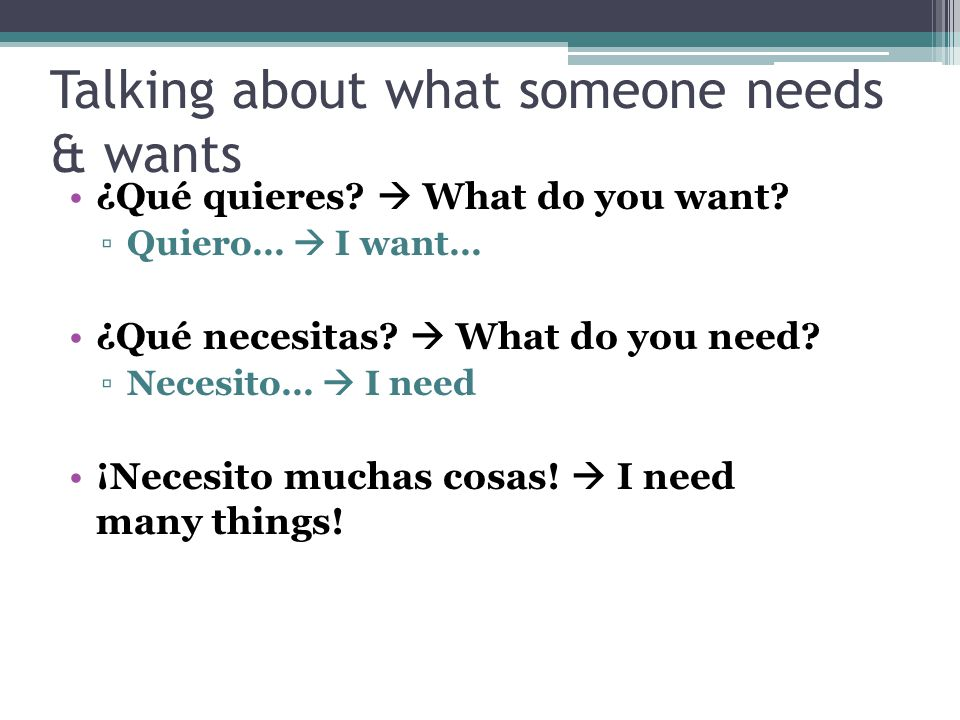 Talking about what someone needs & wants
