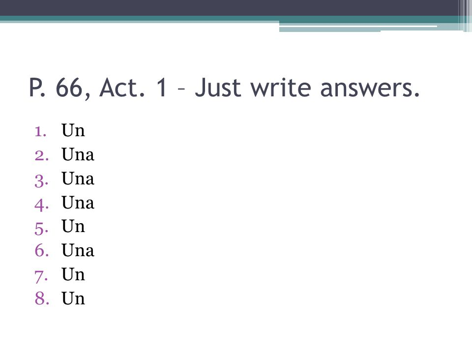 P. 66, Act. 1 – Just write answers.