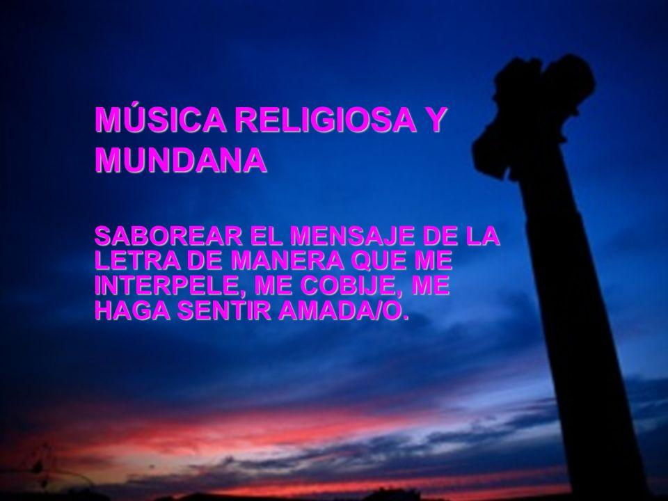 MÚSICA RELIGIOSA Y MUNDANA