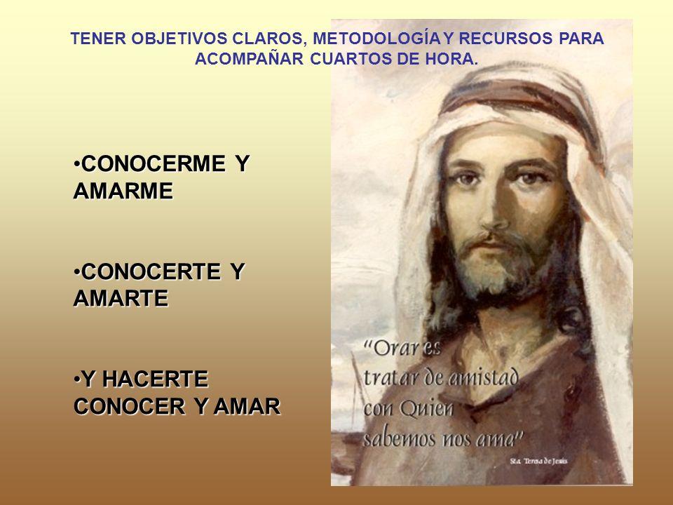Y HACERTE CONOCER Y AMAR