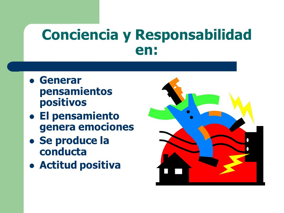 Conciencia y Responsabilidad en: