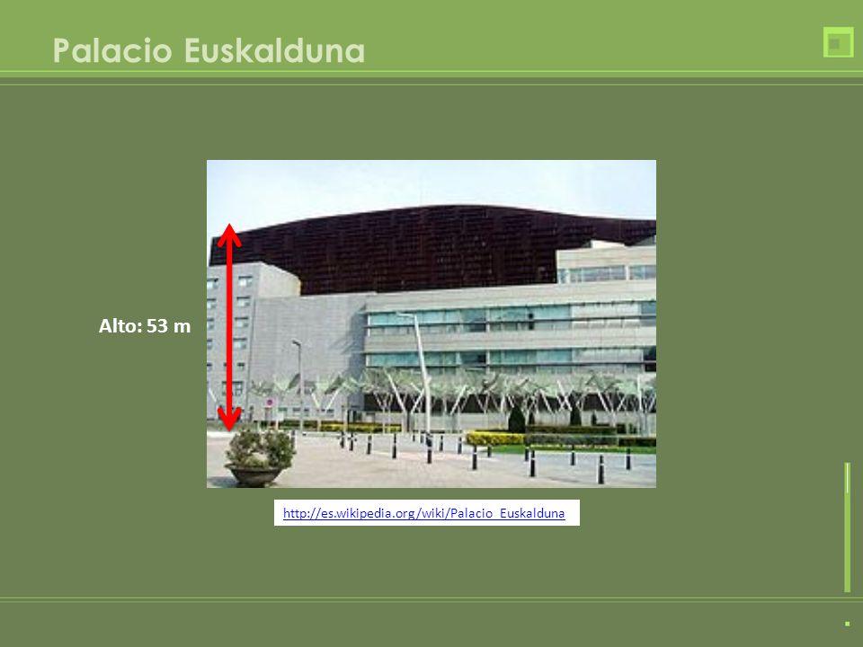 Palacio Euskalduna Alto: 53 m