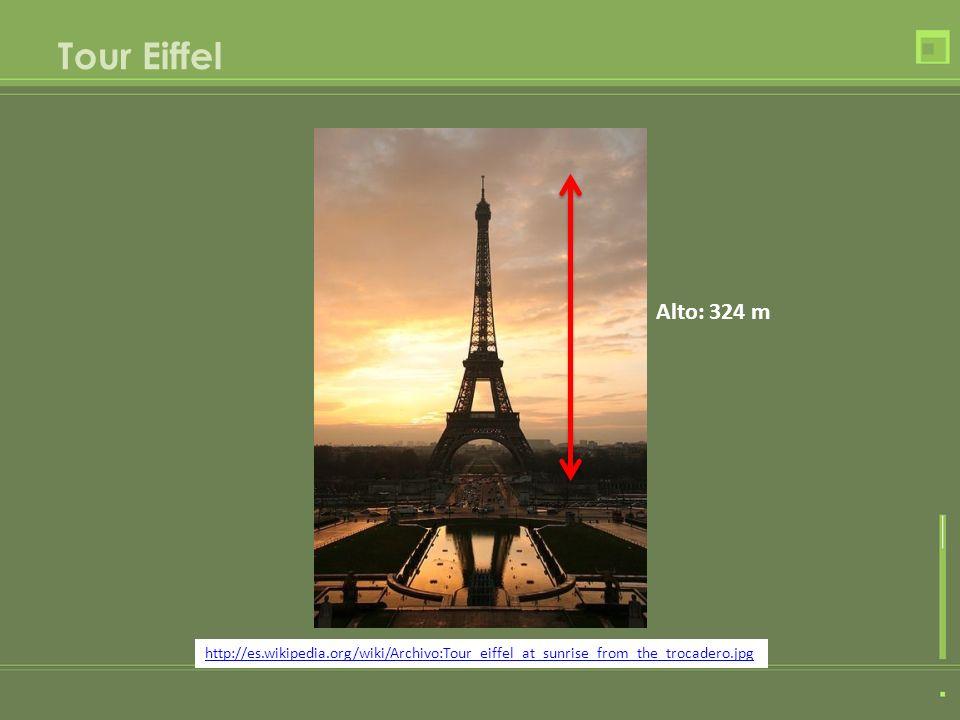 Tour Eiffel Alto: 324 m.