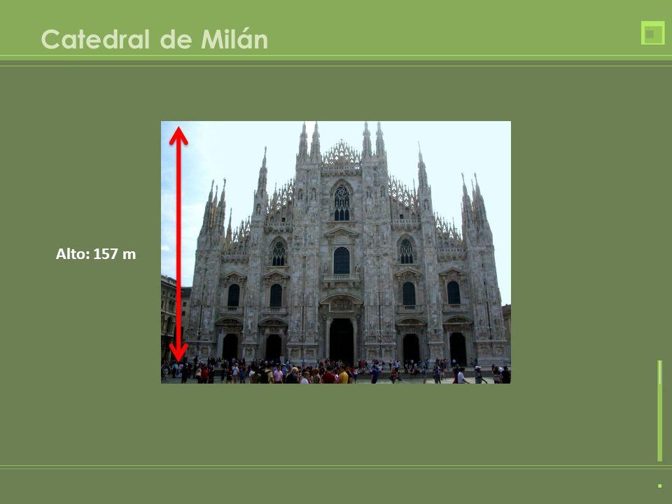 Catedral de Milán Alto: 157 m