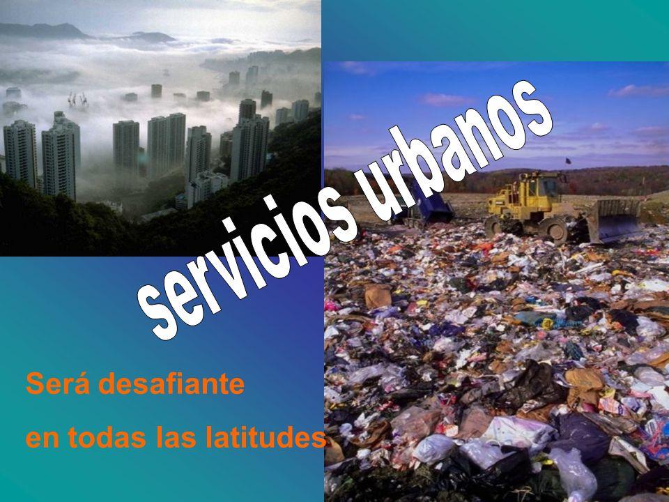 servicios urbanos Será desafiante en todas las latitudes
