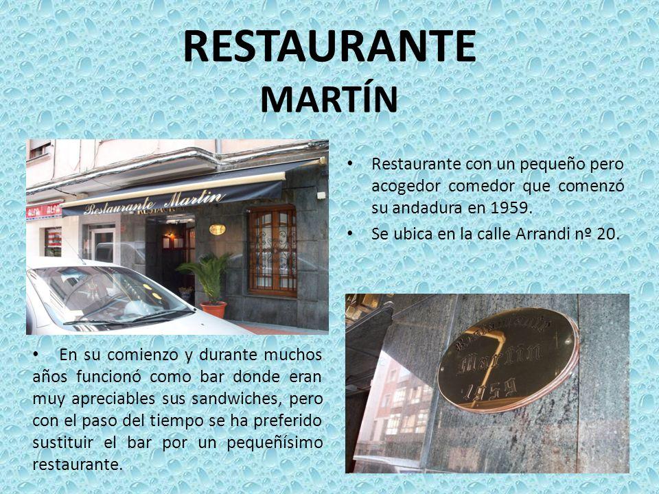 RESTAURANTE MARTÍN Restaurante con un pequeño pero acogedor comedor que comenzó su andadura en 1959.