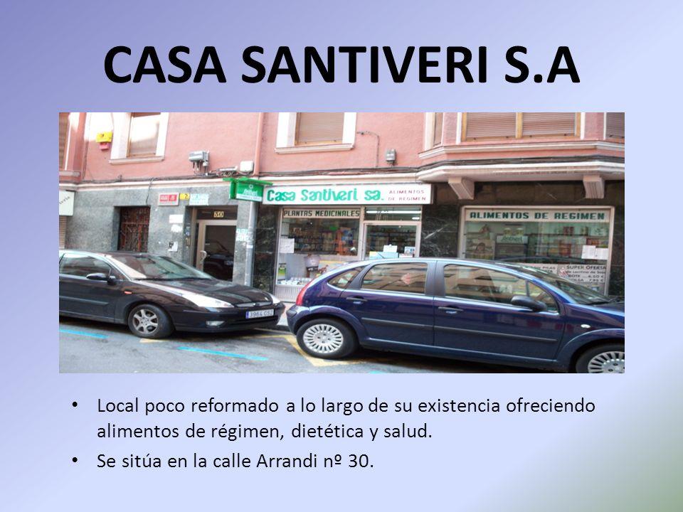 CASA SANTIVERI S.ALocal poco reformado a lo largo de su existencia ofreciendo alimentos de régimen, dietética y salud.