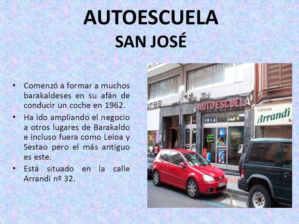 AUTOESCUELA SAN JOSÉComenzó a formar a muchos barakaldeses en su afán de conducir un coche en 1962.