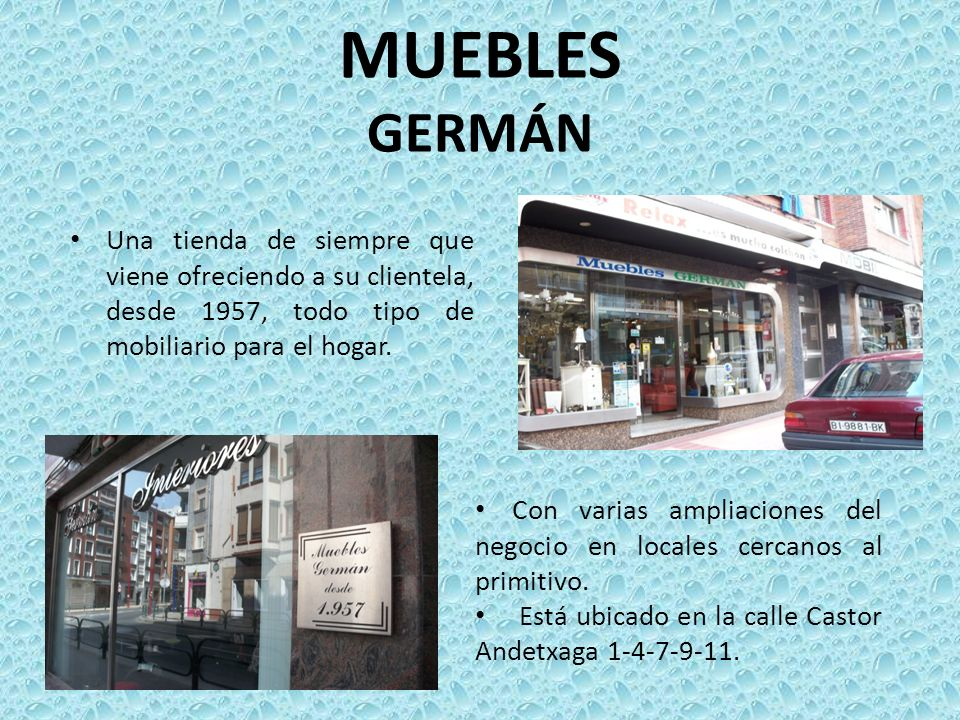 MUEBLES GERMÁNUna tienda de siempre que viene ofreciendo a su clientela, desde 1957, todo tipo de mobiliario para el hogar.