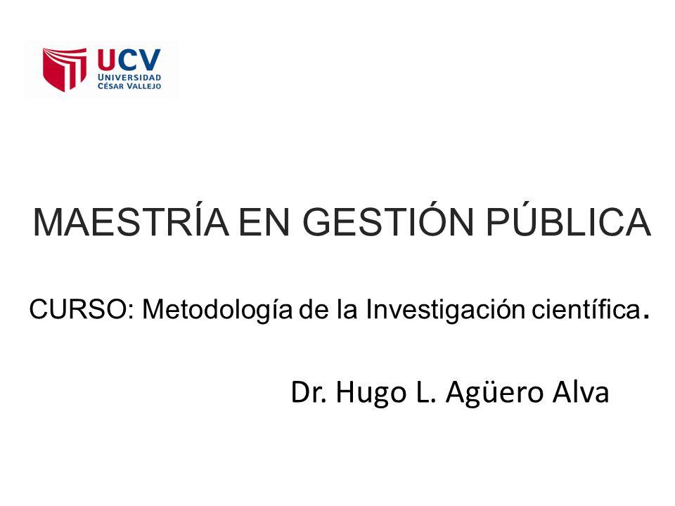 MAESTRÍA EN GESTIÓN PÚBLICA CURSO: Metodología de la Investigación científica.