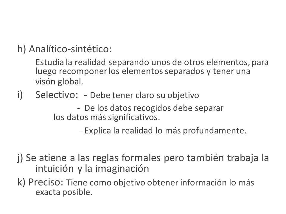 h) Analítico-sintético: