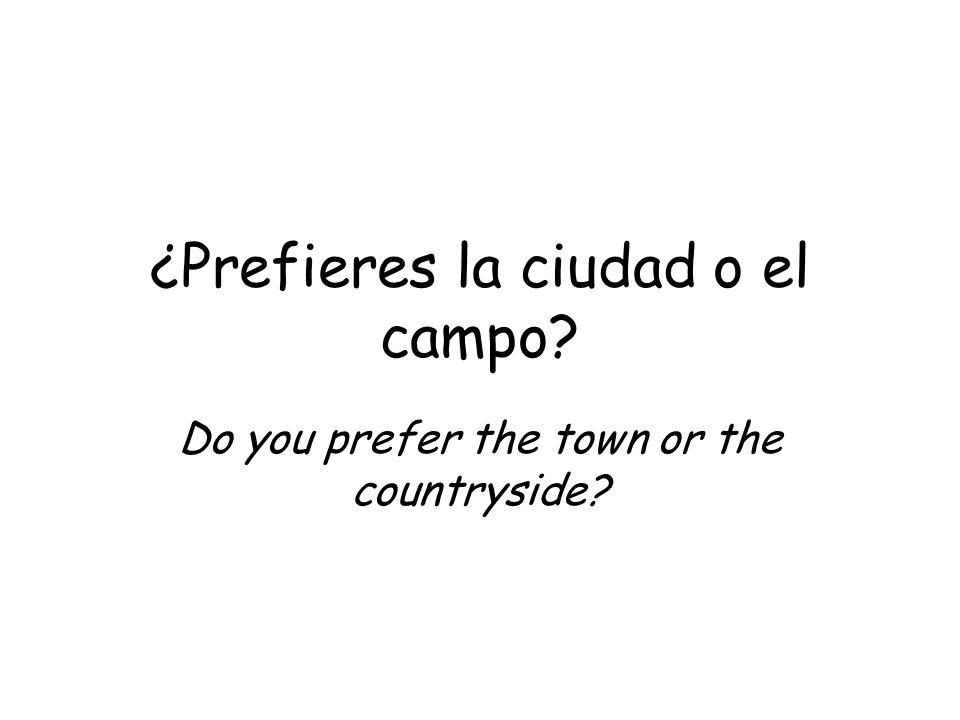 ¿Prefieres la ciudad o el campo