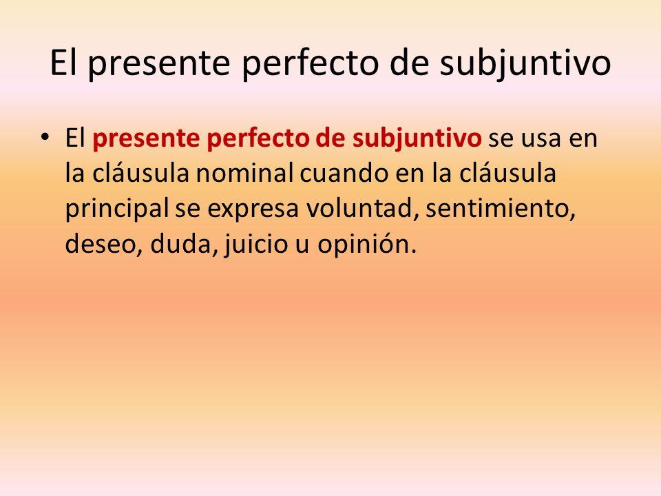 El presente perfecto de subjuntivo