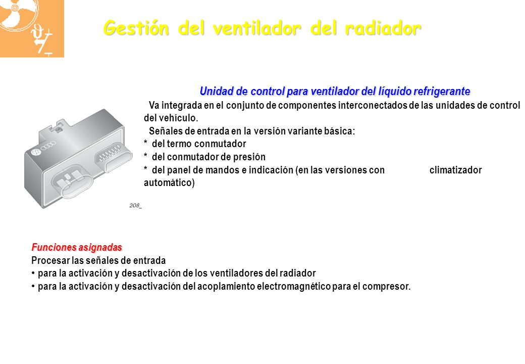 Unidad de control para ventilador del líquido refrigerante