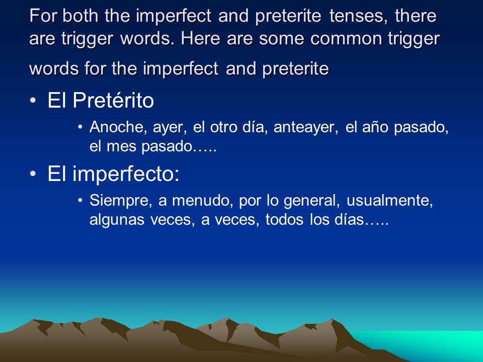 El Pretérito El imperfecto: