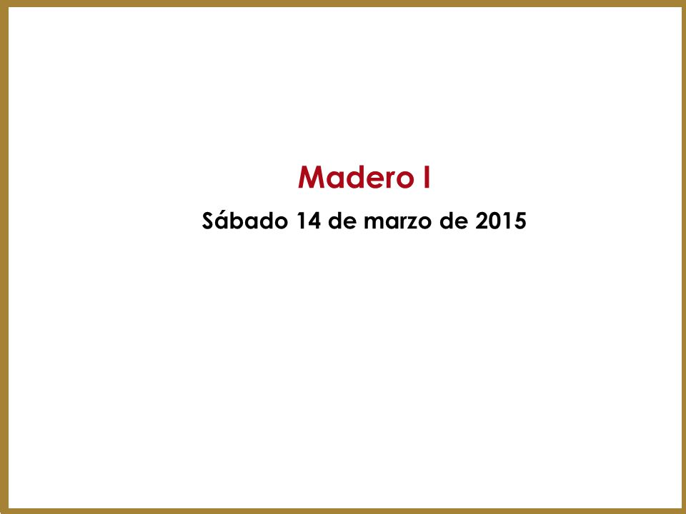 Madero I Sábado 14 de marzo de 2015 21