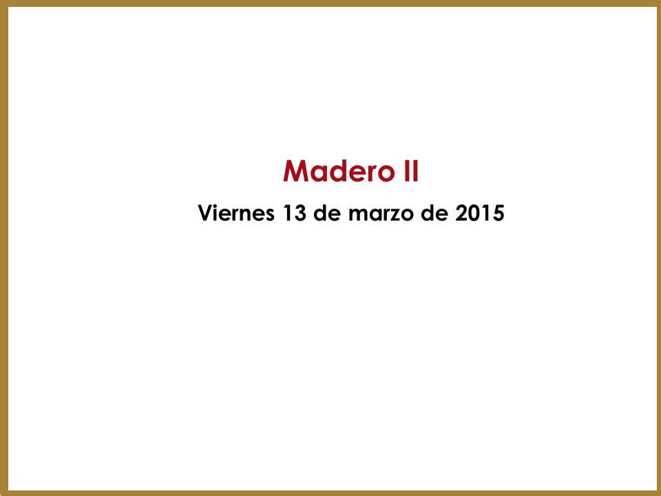 Madero II Viernes 13 de marzo de 2015 29