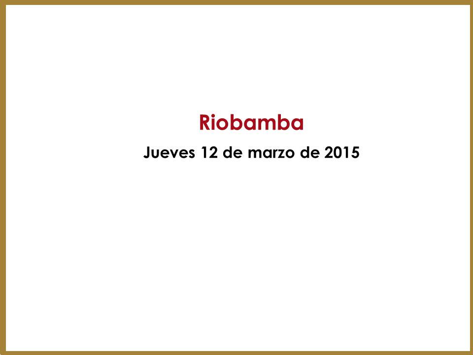 Riobamba Jueves 12 de marzo de 2015 5